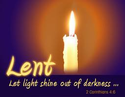 Lent Let Light shine out of darkness